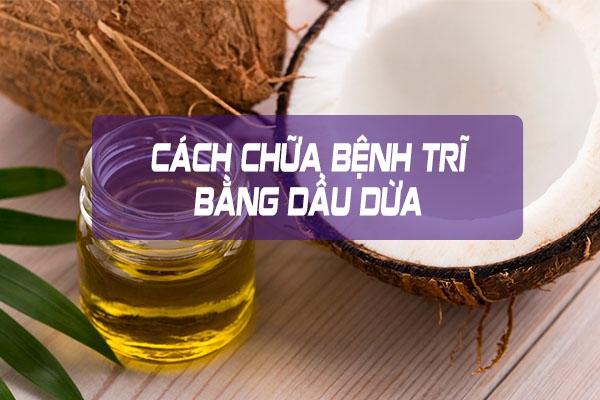 Bạn đã biết cách trị trĩ bằng dầu dừa đúng cách chưa?